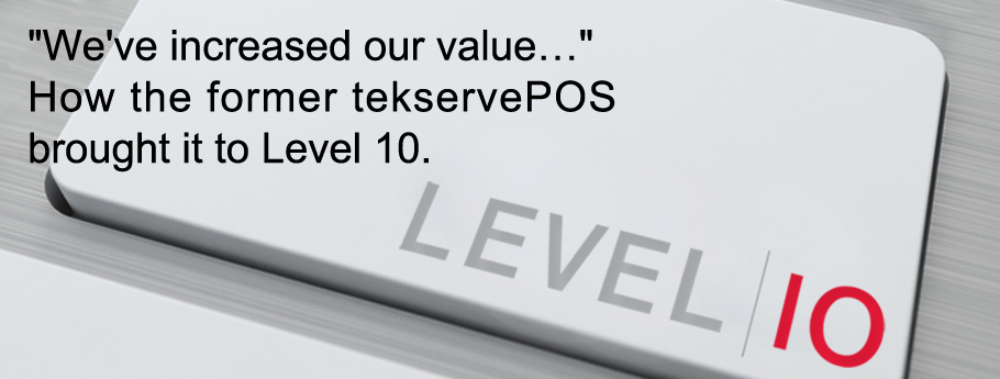 We Increased Our Value tekservePOS to Level 10